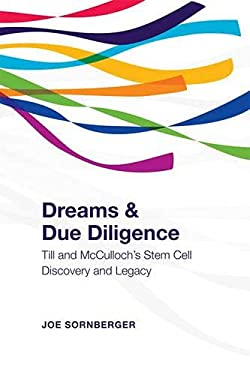 Dreams and Due Diligence: Till and McCulloch's Stem Cell Discovery and Legacy 9781442644854