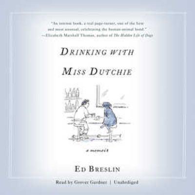Drinking with Miss Dutchie: A Memoir 9781441776228