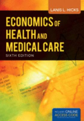 Economics of Health and Medical Care 9781449665395