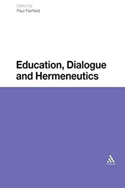 Education, Dialogue and Hermeneutics 9781441100702