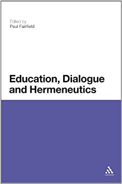 Education, Dialogue and Hermeneutics 9781441183217