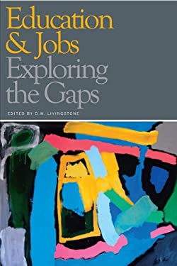 Education & Jobs: Exploring the Gaps 9781442600508