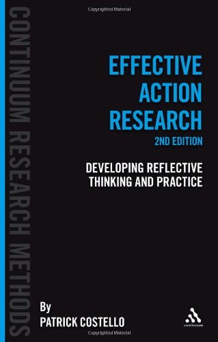 Effective Action Resesarch: Developing Reflective Thinking and Practice 9781441163752
