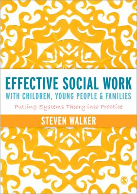 Effective Social Work with Children, Young People and Families: Putting Systems Theory Into Practice 9781446252253