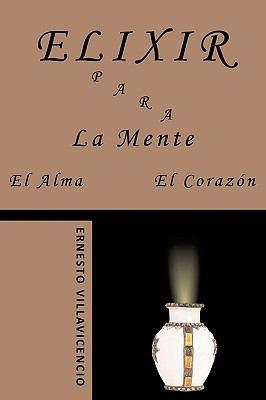 Elixir Para La Mente, El Alma, El Corazn 9781449003999