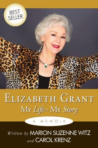 Elizabeth Grant: My Life-My Story 9781449047603