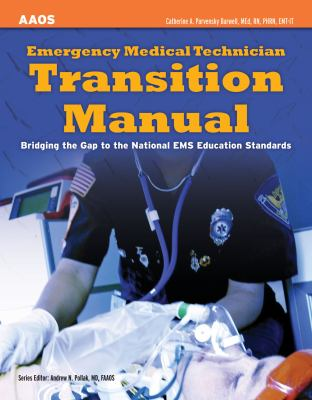 Emergency Medical Technician Transition Manual: Bridging the Gap to the National EMS Education Standards 9781449609153
