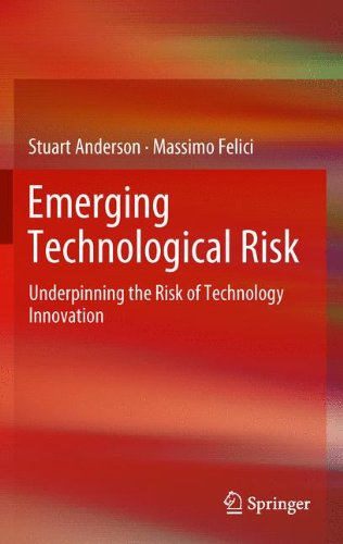 Emerging Technological Risk: Underpinning the Risk of Technology Innovation 9781447121428