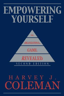 Empowering Yourself: The Organizational Game Revealed 9781449080341