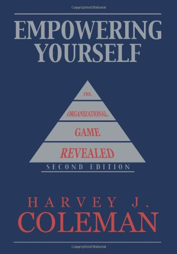 Empowering Yourself: The Organizational Game Revealed 9781449080358