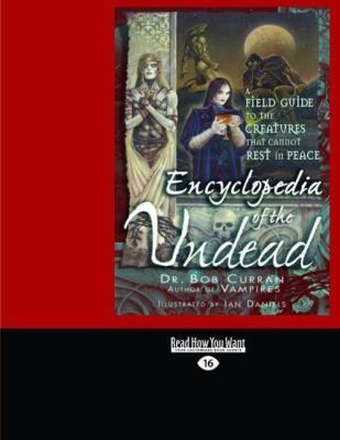 Encyclopedia of the Undead: A Field Guide to Creatures That Cannot Rest in Peace (Easyread Large Edition) 9781442958708