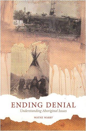 Ending Denial: Understanding Aboriginal Issues 9781442600058