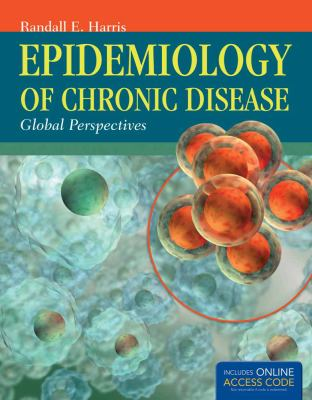 Epidemiology of Chronic Disease with Access Code: Global Perspectives 9781449653286