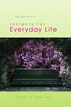 Epiphanies: Insights for Everyday Life 9781441582881