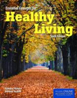 Essential Concepts for Healthy Living - 6th Edition