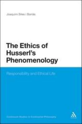 The Ethics of Husserl's Phenomenology 9781441174697