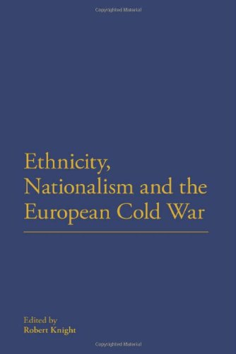 Ethnicity, Nationalism and the European Cold War 9781441150271