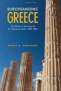 Europeanizing Greece: The Effects of Ten Years of Eu Structural Funds, 1989-1999 9781442641419