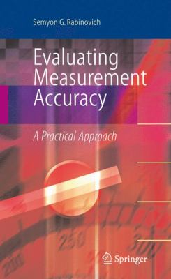 Evaluating Measurement Accuracy: A Practical Approach 9781441914552