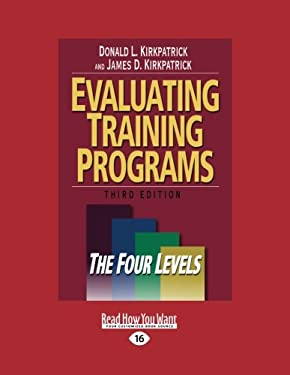 Evaluating Training Programs: The Four Levels (Large Print 16pt) 9781442955844