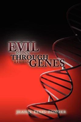Evil Runs Through Their Genes 9781441566232