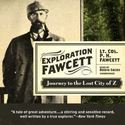 Exploration Fawcett: Journey to the Lost City of Z 9781441763785
