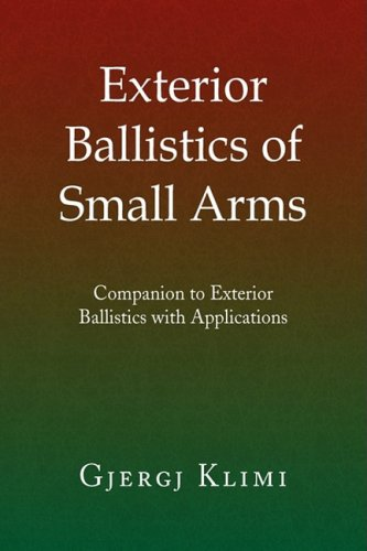 Exterior Ballistics of Small Arms 9781441506016