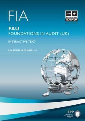 FIA - Foundations in Audit (UK) - FAU UK: Study Text 9781445399690