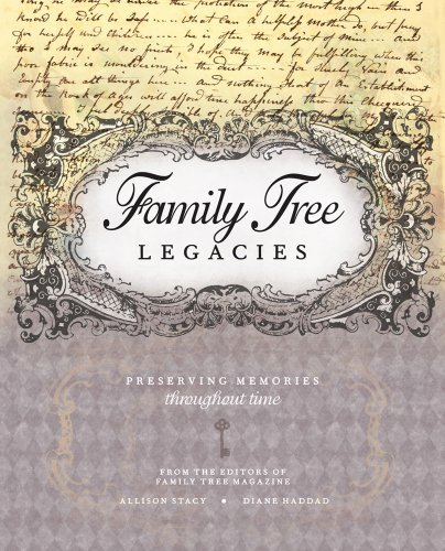 Family Tree Legacies: Preserving Memories Throughout Time [With CDROM]