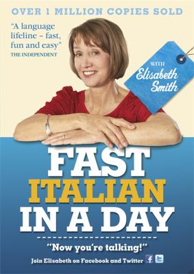 Fast Italian in a Day with Elisabeth Smith 9781444138672