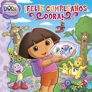 Feliz Cumpleanos, Dora! = Dora's Big Birthday Adventure 9781442407848