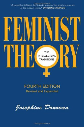 Feminist Theory, Fourth Edition: The Intellectual Traditions 9781441168306