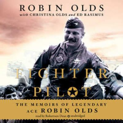 Fighter Pilot: The Memoirs of Legendary Ace Robin Olds 9781441736987