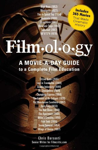 Filmology: A Movie-A-Day Guide to a Complete Film Education 9781440507533