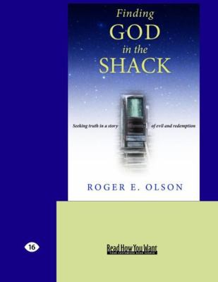 Finding God in the Shack: Seeking Truth in a Story of Evil and Redemption (Easyread Large Edition) 9781442994829