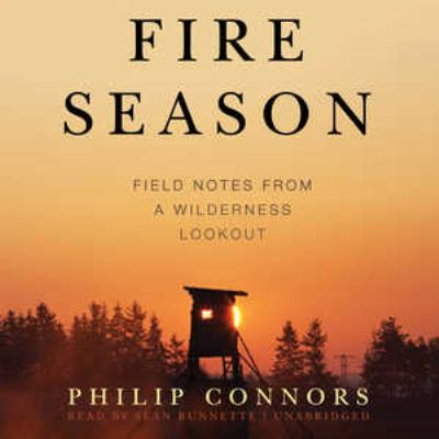 Fire Season: Field Notes from a Wilderness Lookout 9781441782137