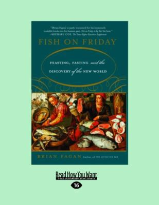Fish on Friday: Feasting, Fasting, and the Discovery of the New World (Easyread Large Edition) 9781442995758