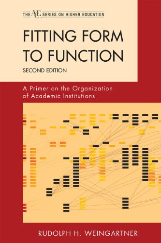 Fitting Form to Function: A Primer on the Organization of Academic Institutions 9781442211995