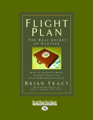 Flight Plan: How to Achieve More, Faster Than You Ever Dreamed Possible (Easyread Large Edition) 9781442951969