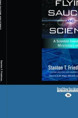 Flying Saucers and Science: A Scientist Investigates the Mysteries of UFOs: Interstellar Travel, Crashes, and Government Cover-Ups (Easyread Large 9781442971127