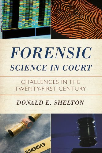Forensic Science in Court: Challenges in the Twenty First Century 9781442201880