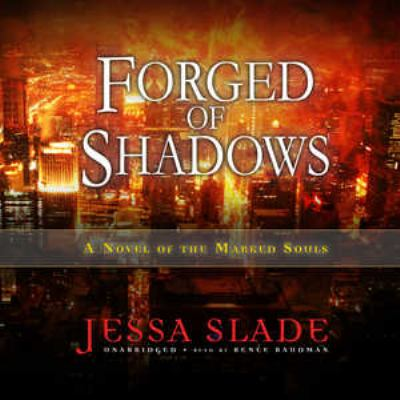Forged of Shadows: A Novel of the Marked Souls 9781441734693