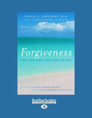Forgiveness: The Greatest Healer of All (Easyread Large Edition) 9781442954373