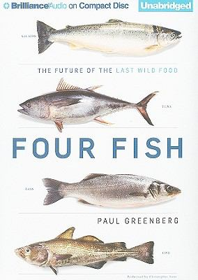Four Fish: The Future of the Last Wild Food 9781441872425
