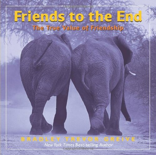 Friends to the End: The True Value of Friendship 9781449403171