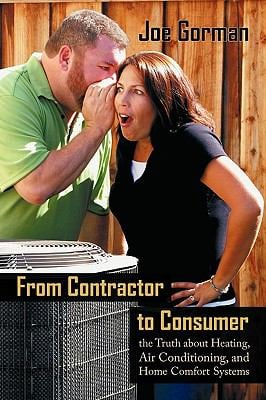 From Contractor to Consumer: The Truth about Heating, Air Conditioning, and Home Comfort Systems: What Your Contractor Won't Tell You 9781440178177