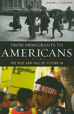 From Immigrants to Americans: The Rise and Fall of Fitting in 9781442201361