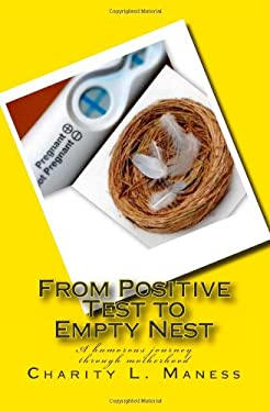 From Positive Test to Empty Nest 9781442156579