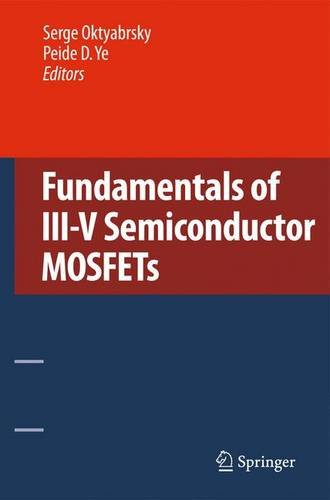 Fundamentals of III-V Semiconductor MOSFETs 9781441915467