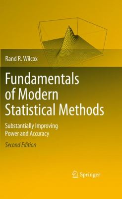 Fundamentals of Modern Statistical Methods: Substantially Improving Power and Accuracy 9781441955241